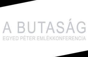 A butaság morfológiája: konferenciát tartottak Egyed Péter emlékére
