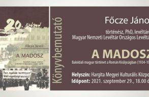 A MADOSZ. Baloldali magyar történet a Román Királyságban: Fõcze János könyvbemutatója Csíkszeredában